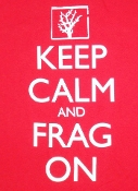 Keep Calm And Frag On